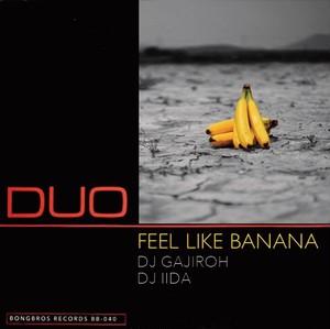 FEEL LIKE BANANA / DJ GAJIROH & DJ IIDA