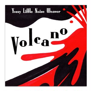 YOSSY LITTLE NOISE WEAVER / VOLCANO