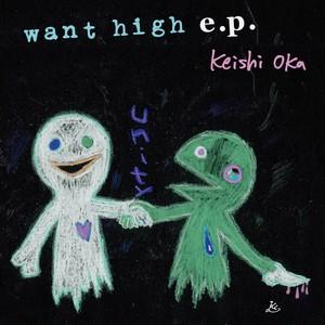 【DIGITAL】Keishi Oka 「want high e.p.」 [KBR-006@]