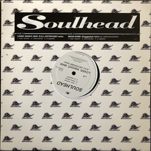 SOULHEAD - LOVER,KNIGHT,MAN (12inch) D.O.I.+Octopussy Remix [j-rb] [r&b/soul] 試聴 fps191212-21