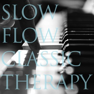 【STAY RELAX特価】心が落ち着く優しいスローピアノ ~ SLOW FLOW CLASSIC THERAPY