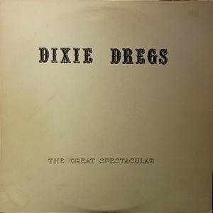 【LP】DIXIE DREGS/The Great Spectacular