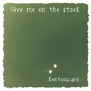 kentoazumi 3rd Album Give me on the stock(WAV/Hi-Res)