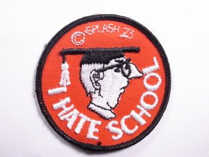 "OLD PATCH""I HATE SCHOOL"""