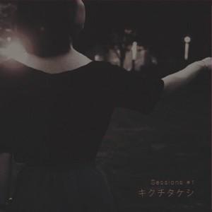 sessions#1/キクチタケシ