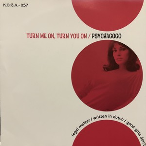 PSYCHAGOGO / TURN ME ON, TURN YOU ON[中古7inch]
