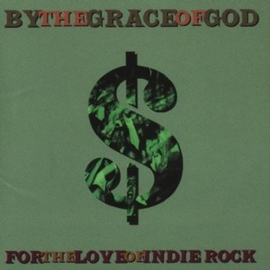 【USED】By The Grace Of God / For The Love Of Indie Rock