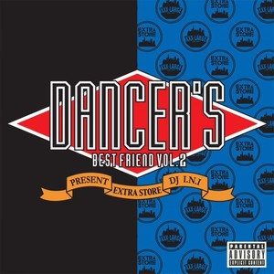 DANCER'S BEST FRIEND Vol.2 Mix by DJ I.N.I