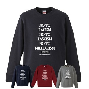 NO TO RACISM NO TO FASCISM NO TO MILITARISM【SWEAT】