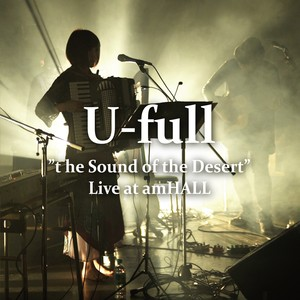 "【CD】""the Sound of the Desert"" Live at amHALL / u-full"