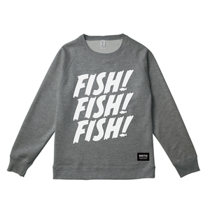 FISH! FISH! FISH! SWEAT : Gray