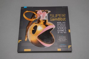 SUPER IAM8BIT : MORE ART INSPIRED BY CLASSIC VIDEO GAMES OF THE '80S  / iam8bit