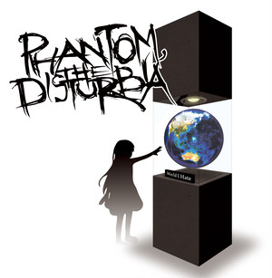 World I Hate / Phantom, the DISTURBIA