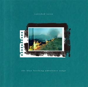 the blue leeching ambulance songs 「vanished noise」