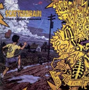 【USED】SCATTERBRAIN / Here Comes Trouble
