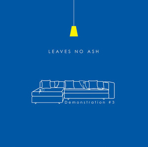 LEAVES NO ASH / Demonstration