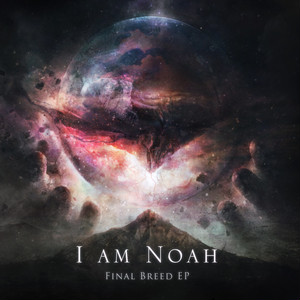 【Metalcore】Final Breed/I Am Noah