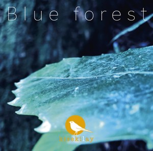 Blue forest / kisekilay