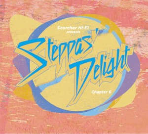 Steppas Delight Chapter 6 mixby Cojie From Mighty Crown & Truthful From Fire Ball