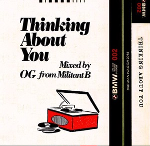 【MIX CD】Thinking About You mixed by OG from Militant B