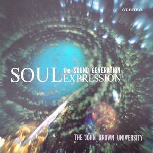 John Brown University Soul Generation - Soul Expression
