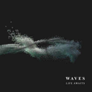 【Post-Hardcore】Waves/Life Awaits