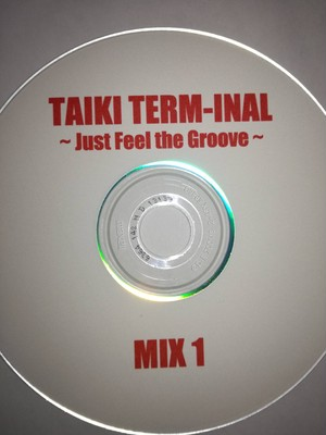 TAIKI MIX 01 ~Just Feel the Groove~