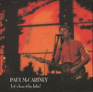 PAUL McCARTNEY / Let's hear it for John!