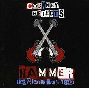 COCKNEY REJECTS/The Classic Rock Years