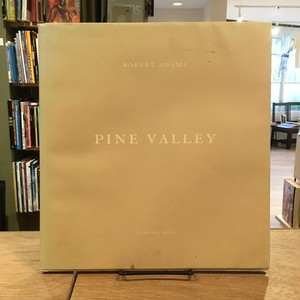PINE VALLEY / Robert Adams(ロバート・アダムズ)
