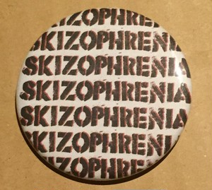 SKIZOPHRENIA - 57mm button(logo)