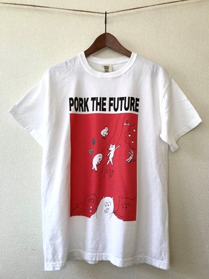 「PORK THE FUTURE」T-Shirts