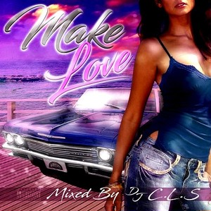 DJ CLS / MAKE LOVE