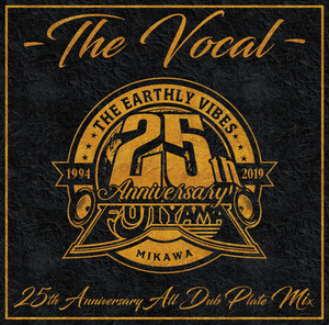 THE VOCAL -25th Anniversary All Dub Plate Mix-