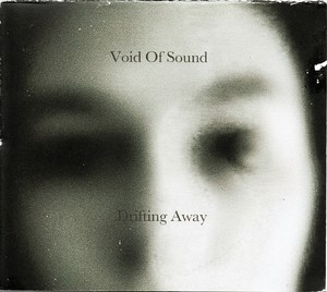 Void of Sound / Drifting Away - CDR