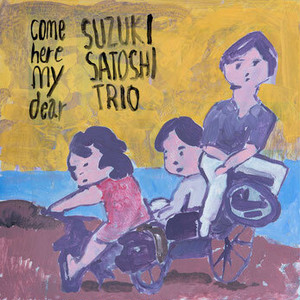 come here my dear 鈴木恵TRIO