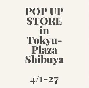 【4/1~4/27】東京・東急プラザ渋谷にてポップアップストア開催