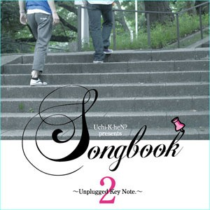 Uchi-K-heN? presents SONG BOOK 2 ~Unplugged Key Note~