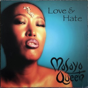 MASAYO QUEEN  - Love & Hate (12inch) Notorious B.I.G.,LL Cool J,Nas,Aaliyah [j-rb] [r&b/soul] 試聴 fps191212-23
