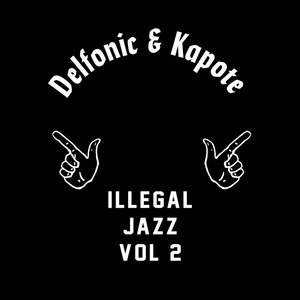 "【残りわずか/12""】Delfonic & Kapote - Illegal Jazz Vol. 2"