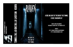 RAVEN 「NO LIGHT AT THE END OF THE TUNNEL」