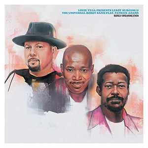 【ラスト1/LP】LOUIE VEGA PRESENTS LEROY BURGESS & UNIVERSAL ROBOT BAND feat. PATRICK ADAMS - BARELY BREAKING EVEN