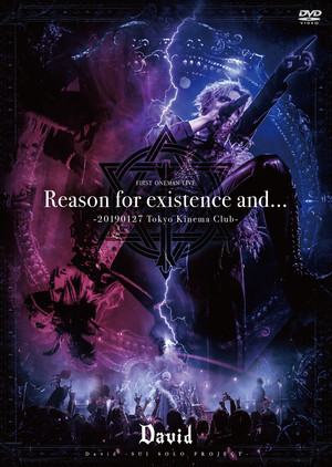 LIVE DVD「Reason for existence and...-20190127 Tokyo Kinema Club-」