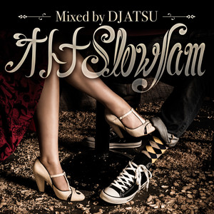 DOWNLOAD : オトナSlowjam / Mixed by DJ ATSU