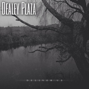 【Downtempo Deathcore】Deliver Us/Dealey Plaza