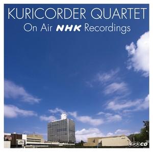 栗コーダーカルテット/ON AIR NHK RECORDINGS