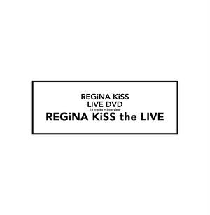 REGiNA KiSS the LIVE