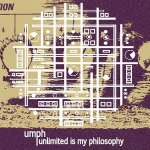 unlimited is my philosophy / umph