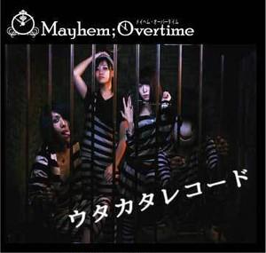 Mayhem;Overtime 「ウタカタレコード」