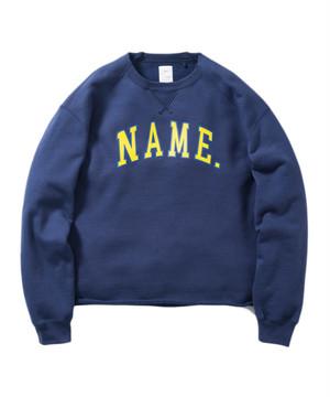 "Name.【ネーム】""NAME."" CREW NECK SWEAT SHIRT"